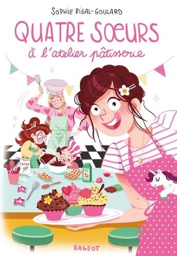 Sophie Rigal-Goulard - Quatre soeurs à l'atelier pâtisserie.