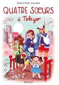 Sophie Rigal-Goulard - Quatre soeurs à Tokyo.