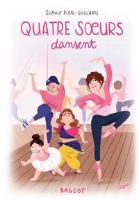 Sophie Rigal-Goulard - Quatre soeurs  : Quatre soeurs dansent.