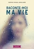 Sophie Rigal-Goulard - Raconte-moi ma vie.