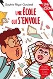 Sophie Rigal-Goulard et Clara Soriano - Une école qui s'envole.