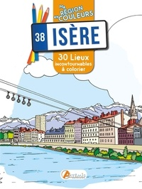 Sophie Rivière - Isère - 30 lieux incontournables à colorier.