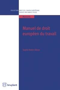 Manuel de droit européen du travail - Sophie Robin-Olivier pdf epub