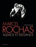 Sophie Rochas et Francis Hammond - Marcel Rochas - Audace et élégance.