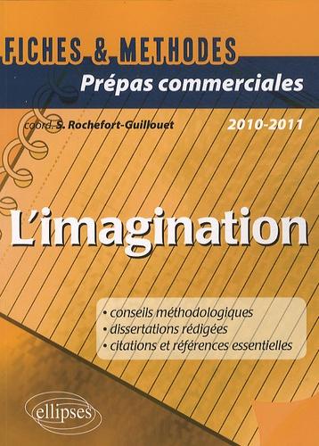 Sophie Rochefort-Guillouet - L'imagination - Prépas commerciales.