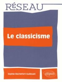 Sophie Rochefort-Guillouet - Le classicisme, les écoles artistiques.