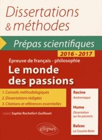 Sophie Rochefort-Guillouet - Le monde des passions - Racine, Andromaque ; Hume, Dissertation sur les passions ; Balzac, La Cousine Bette.