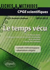 Sophie Rochefort-Guillouet - Le temps vécu - Gérard de Nerval, Sylvie ; Henri Bergson, Essai sur les données immédiates de la conscience ; Virginia Woolf, Mrs Dalloway.