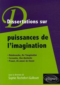 Sophie Rochefort-Guillouet - Puissances de l'imagination.