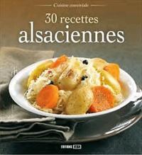 Sophie Rohaut - 30 recettes alsaciennes.