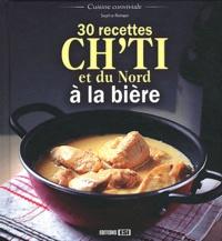 Sophie Rohaut - 30 recettes ch'ti et du Nord à la bière.