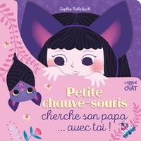 Sophie Rohrbach - Petite chauve-souris cherche son papa... avec toi !.