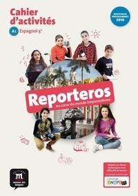 Sophie Rouet et Gwenaëlle Rousselet - Espagnol 5e Reporteros - Cahier d'activités spécial dyslexiques !.
