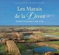 Sophie Roughol et Marc Deflandre - Les marais de la Dives - Hommes et paysages à fleur d'eau.
