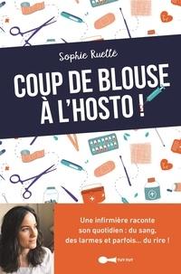 Sophie Ruellé - Coup de blouse à l'hosto !.