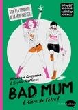 Bad Mum & fière de l'être !.