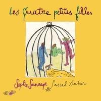 Sophie Sainrapt et Pascal Aubier - Les Quatre petites filles.