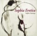 Sophie Sainrapt - Sophia Erotica - Les érotiques de Sophie Sainrapt.