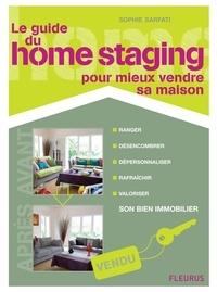Sophie Sarfati et Anne-Emmanuelle Thion - Le guide du home staging pour mieux vendre sa maison - Valoriser son bien immobilier.