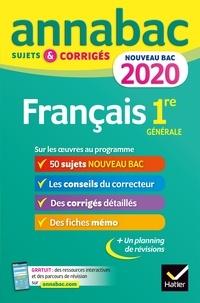 Sophie Saulnier et Hélène Bernard - Annales Annabac 2020 Français 1re générale - sujets et corrigés pour le nouveau bac français.