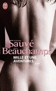 Livres en ligne téléchargement gratuit mp3 Mille et une aventures  - Nouvelles érotiques par Sophie Sauvé, Guy Beauchamp in French ePub 9782290017524