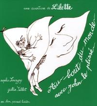 Sophie Sauzay et Gilles Tillet - Au bout du monde avec John le plissé - Une aventure de Lilette.