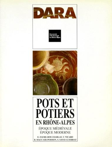 Pots et potiers en Rhône-Alpes. Epoque médiévale, époque moderne