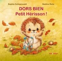 Sophie Schoenwald et Nadine Reitz - Dors bien, Petit Hérisson !.
