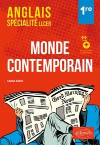 Sophie Sebah - Anglais spécialité LLCER 1re - Monde contemporain. Avec fichiers audio à télécharger.