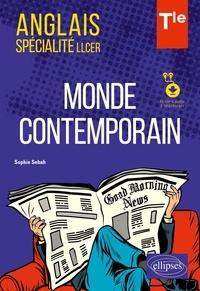 Sophie Sebah - Anglais spécialité LLCER Tle - Monde contemporain. Avec fichiers audio à télécharger.