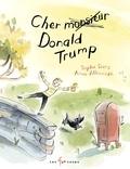 Sophie Siers et Anne Villeneuve - Cher Donald Trump.