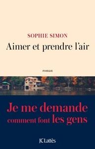 Sophie Simon - Aimer et prendre l'air.
