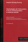 Sophie Sontag Koenig - Technologies de l'information et de la communication et défense pénale.