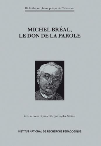 Sophie Statius - Michel Bréal, le don de la parole.