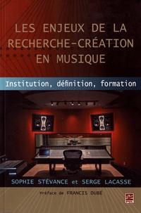 Sophie Stévance et Serge Lacasse - Les enjeux de la recherche-création en musique - Institution, définition, formation.