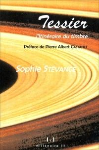 Sophie Stévance - Roger Tessier... l'Itinéraire du timbre.
