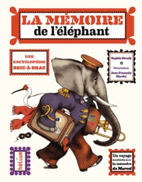 Sophie Strady et Jean-François Martin - La mémoire de l'éléphant - Une encyclopédie bric-à-brac.