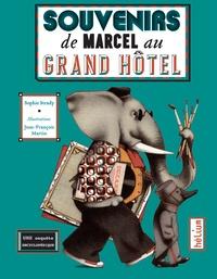 Sophie Strady et Jean-François Martin - Souvenirs de Marcel au Grand hôtel - Une enquête encyclopédique.