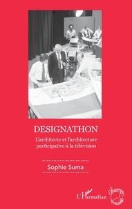 Sophie Suma - Designathon - L'architecte et l'architecture participative à la télévision.