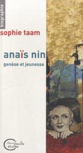 Sophie Taam - Anaïs Nin, genèse et jeunesse.