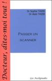 Sophie Taieb et Alain Taieb - Passer un scanner.