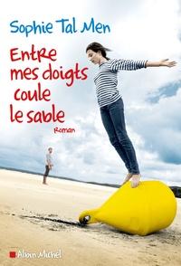 Téléchargement gratuit d'ebooks pour mobile Entre mes doigts coule le sable (Litterature Francaise)
