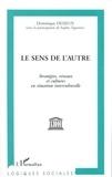 Sophie Taponier et Dominique Desjeux - Le sens de l'autre - Stratégies, réseaux et cultures en situation interculturelle.