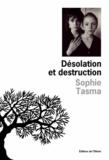 Sophie Tasma Anargyros - Désolation et destruction.