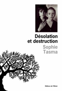 Sophie Tasma Anargyros - Désolation et destruction.
