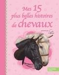 Sophie Thalmann - Mes 15 plus belles histoires de chevaux.