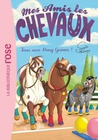 Sophie Thalmann et Natacha Godeau - Mes amis les chevaux Tome 20 : Tous au Pony Games !.