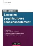 Sophie Théron - Les soins psychiatriques sans consentement.