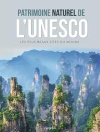 Sophie Thoreau - Patrimoine naturel de l'Unesco - Les plus beaux sites du monde.