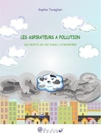 Sophie Tovagliari - Les aspirateurs à pollution - Les rejets de CO2 dans l'atmosphère.